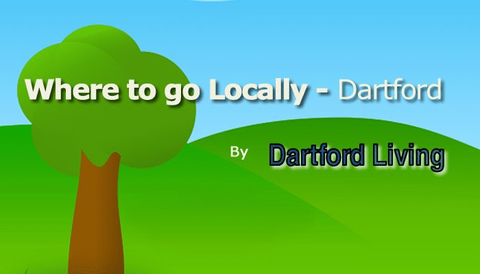 where to go locally Dartford