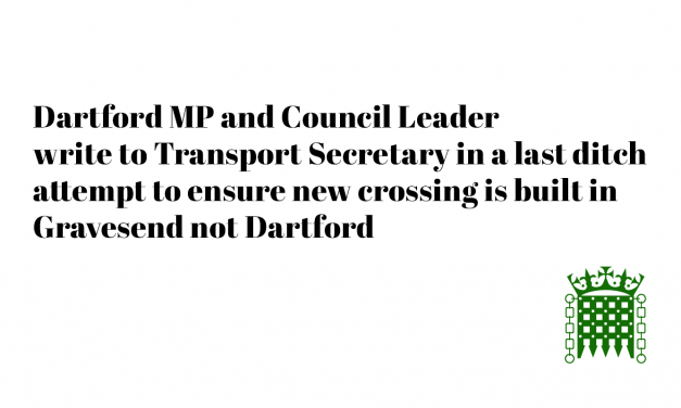 Dartford MP and Council Leader write to Transport Secretary