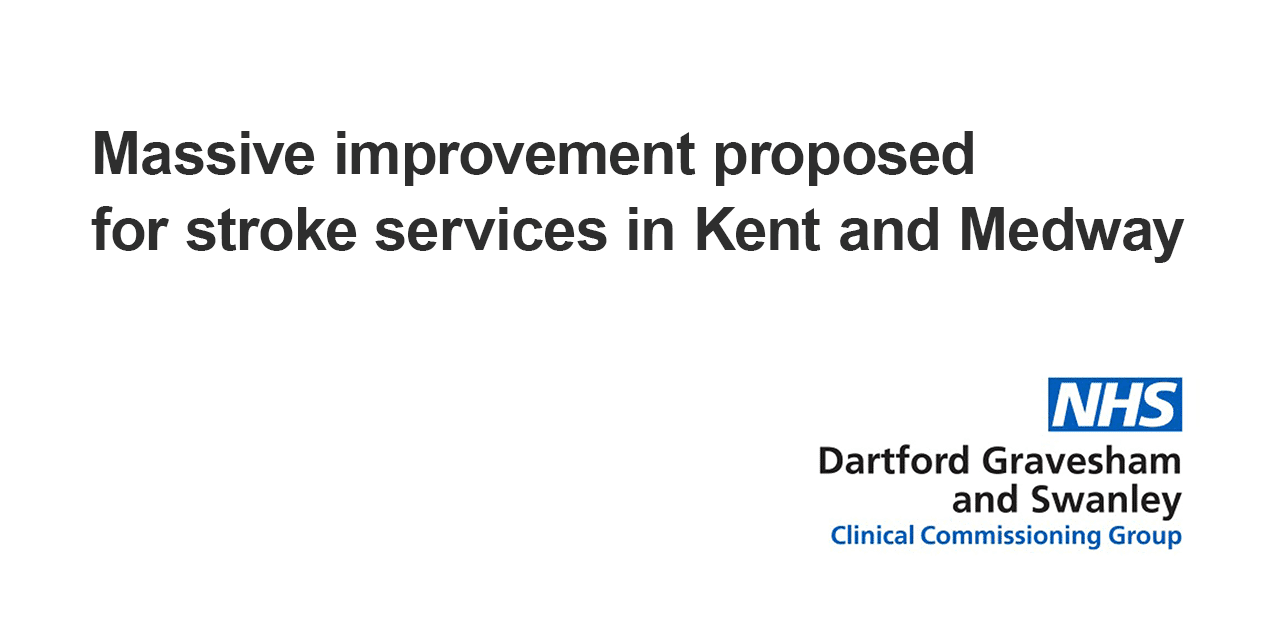Massive Improvement Proposed for Stroke Services in Kent and Medway