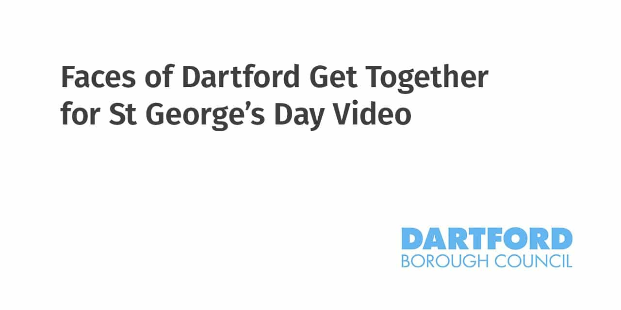 Faces of Dartford Get Together for St George's Day Video
