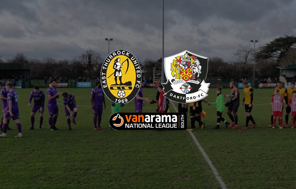 Report: East Thurrock United 2–2 Dartford – a tale of two goals apiece