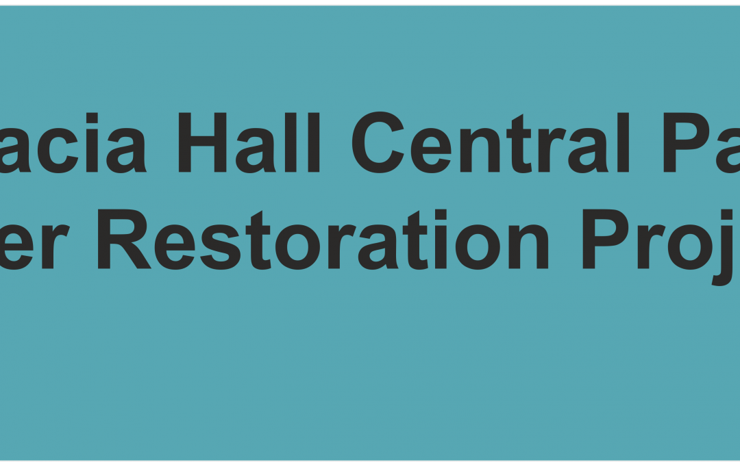 A river runs through it: the Acacia Hall Central Park River Restoration Project