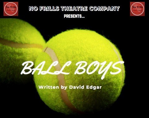 No Frills Theatre Company's Gravesend preview of 'Ball Boys' by David Edgar.