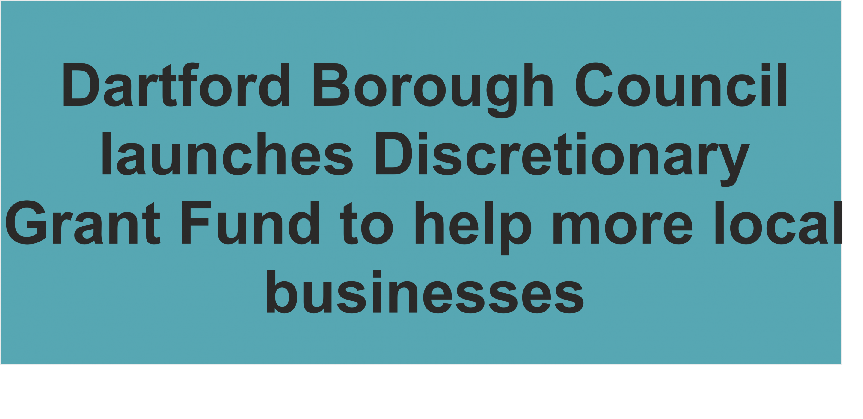 Dartford Borough Council launches Discretionary Grant Fund to  help more local businesses
