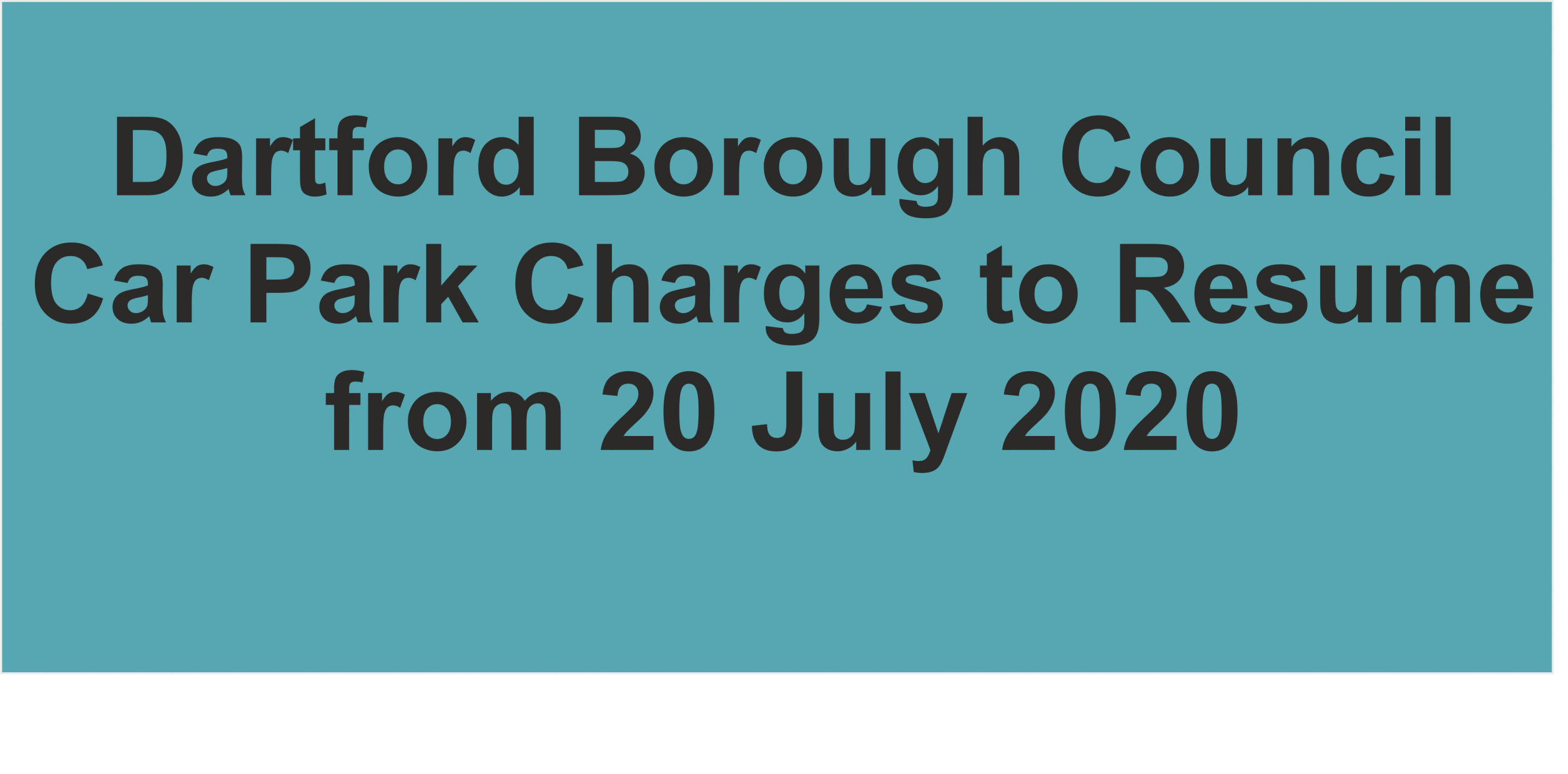 Dartford will be one of the last local authorities in Kent to bring an end to free use of its car parks when charges return from 8am on Monday 20th July 2020.