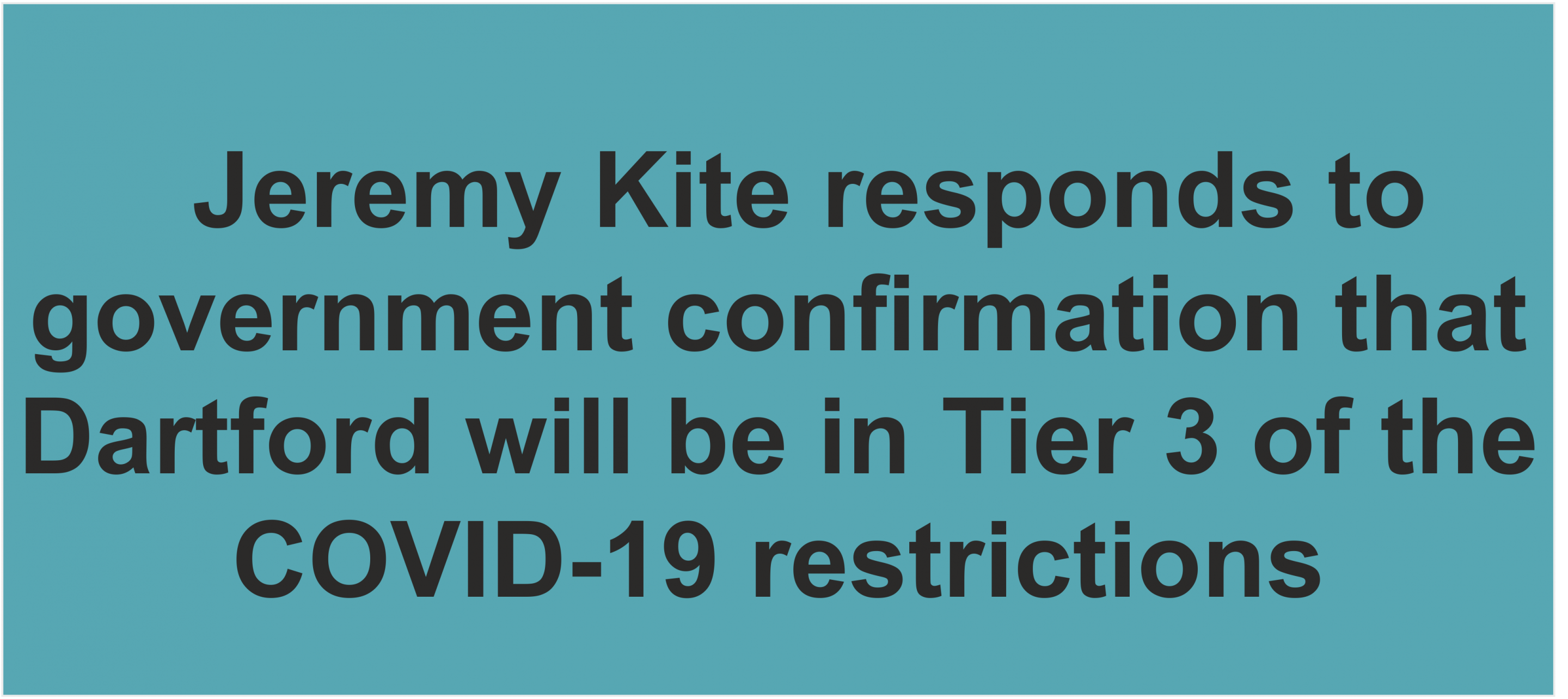 Dartford to be in Tier 3 restrictions due to Covid