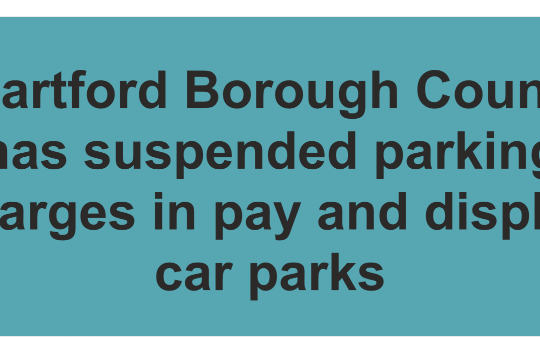 Dartford Borough Council has suspended parking charges in pay and display car parks