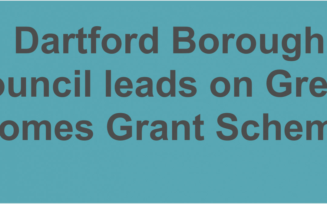 Dartford Borough Council leads on Green Homes Grant Scheme