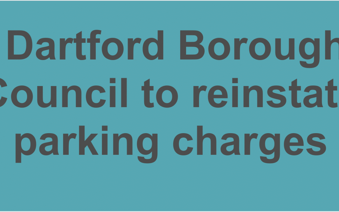 Dartford Borough Council to reinstate parking charges