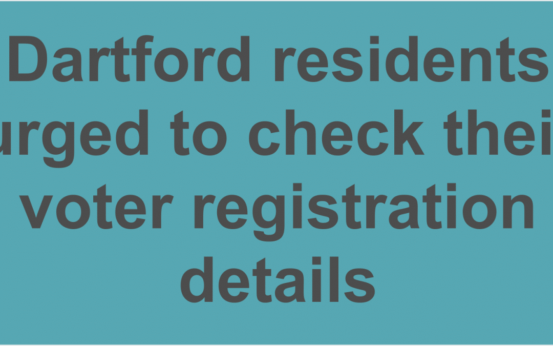 Don't lose your voice – residents in Dartford urged to check their voter registration details from Dartford Borough Council